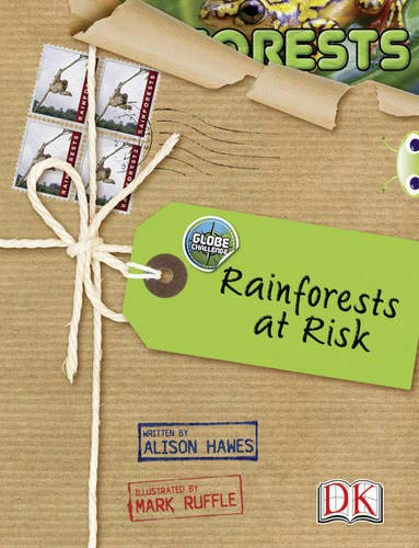 Globe Challenge: Rainforests at Risk: Bug Club NF Red (KS2) A/5C Globe Challenge: Rainforests at Risk NF Red (KS2) A/5c