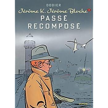 Jérôme K. Jérôme Bloche - tome 4 - Passé recomposé