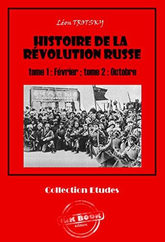 Histoire de la Révolution russe tome 1 : Février ; tome 2 : Octobre: édition intégrale