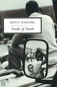 North of South: An African Journey (Penguin Modern Classics) by [Naipaul, Shiva]