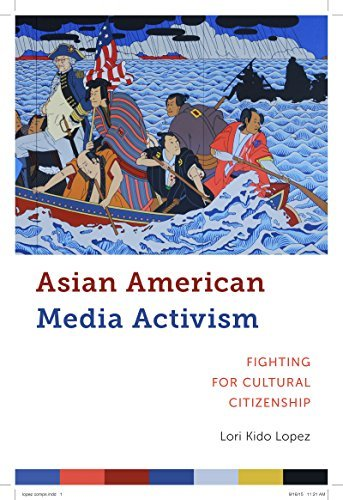Asian American Media Activism: Fighting for Cultural Citizenship (Critical Cultural Communication) by Lori Kido Lopez (2016-05-17) par Lori Kido Lopez