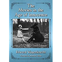 The Movies in the Age of Innocence, 3d ed.