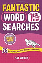 Fantastic Wordsearches for 7 Year Olds: Fun, mind-stretching puzzles to boost children's word power! Paperback