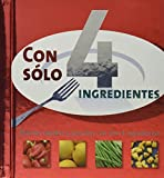Con solo ingredientes/4 Ingredients (Spanish Edition) by Linda Doeser (2007-12-02)