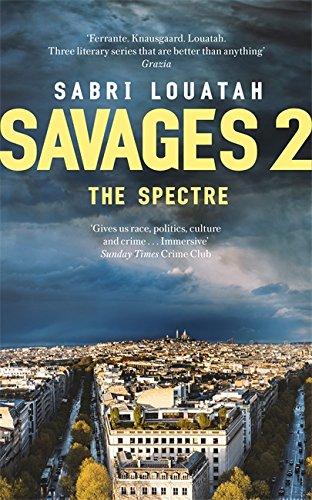 Savages 2: The Spectre (Savages: the Saint-Étienne Quartet, Band 2)