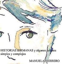 HISTORIAS BIRMANAS y algunos cuentos simples y complejos