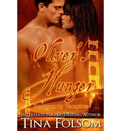[ Oliver'S Hunger (Scanguards Vampires #7) ] By Folsom, Tina (Author) [ Mar - 2013 ] [ Paperback ]
