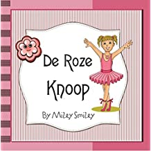 Children's Book Dutch: 'De Roze Knoop' (Boeken voor kinderen bedtime stories in Dutch)