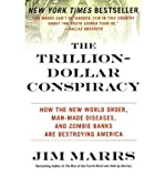 Telecharger Livres The Trillion dollar Conspiracy How the New World Order Man made Diseases and Zombie Banks are Destroying America by Jim Marrs Jul 2011 (PDF,EPUB,MOBI) gratuits en Francaise
