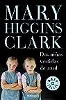 Dos niñas vestidas de azul par Mary Higgins Clark