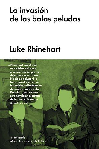 La invasión de las bolas peludas (Narrativa extranjera) por Luke Rhinehart