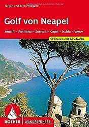 Golf von Neapel: Amalfi - Positano - Sorrent - Capri - Ischia - Vesuv. 57 Touren mit GPS-Tracks (Rother Wanderführer)