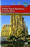 School Trip to Barcelona: A Crime Story: 8. bis 10. Klasse