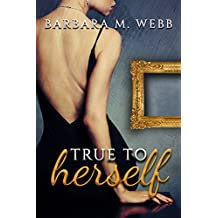 True to Herself (A Family Saga Book 1)