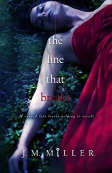 The Line That Breaks (The Line That Binds Book 2) by [Miller, J.M.]