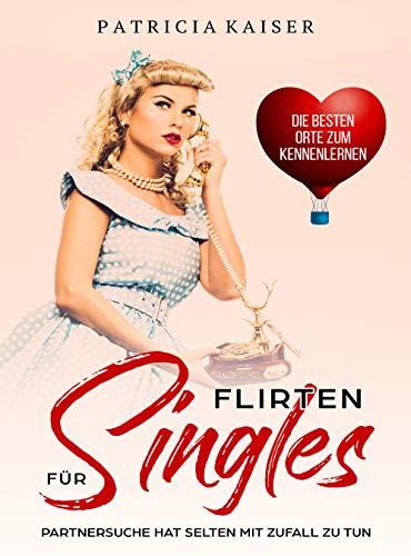 Flirten für Singles: Partnersuche hat selten mit Zufall zu tun