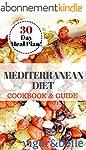 Mediterranean Diet: Cookbook & Guide:...