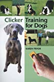 Clicker Training for Dogs: Positive reinforcement that works! Review and Comparison