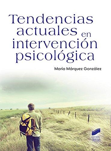 Tendencias actuales en intervención psicológica (Psicología) por María Márquez González