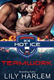 Teamwork: Hockey Sport Romance (Menage. Standalone Read) (Hot Ice Book 4) (English Edition)