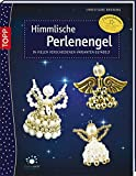Himmlische Perlenengel: In vielen verschiedenen Varianten gefädelt (kreativ.kompakt.)