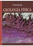 GEOLOGIA FISICA (GEOGRAFÍA Y GEOLOGÍA-GEOLOGÍA.TEXTOS GENERALES)