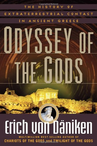 Odyssey of the Gods: The History of Extraterrestrial Contact in Ancient Greece (Paperback)
