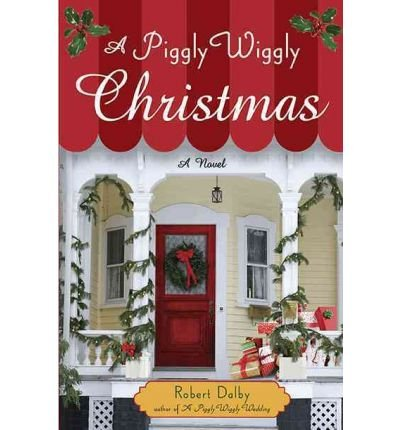 a-piggly-wiggly-christmas-dalby-robert-author-nov-24-2010-hardcover