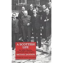 A Scottish Life: Sir John Martin, Churchill and Empire (Radcliffe Press)