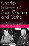 Charles Edward of Saxe-Coburg and Gotha: The Nobility, the German Red Cross and the Nazi Plan to Eliminate Disabled Citizens from Germany 1933-1945 (English Edition)