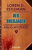 Der Buchjäger: Biblio-Mysteries 9 (KNAUR eRIGINALS) von Loren D. Estleman
