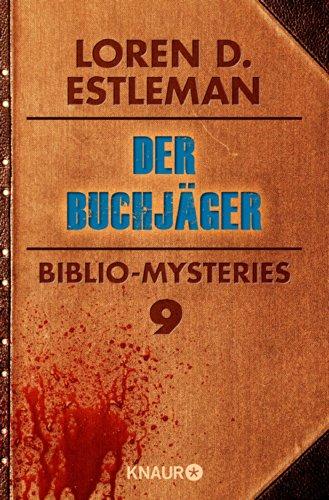 Buchseite und Rezensionen zu 'Der Buchjäger: Biblio-Mysteries 9 (KNAUR eRIGINALS)' von Loren D. Estleman