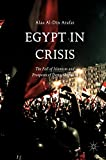 Egypt in Crisis: The Fall of Islamism and Prospects of Democratization