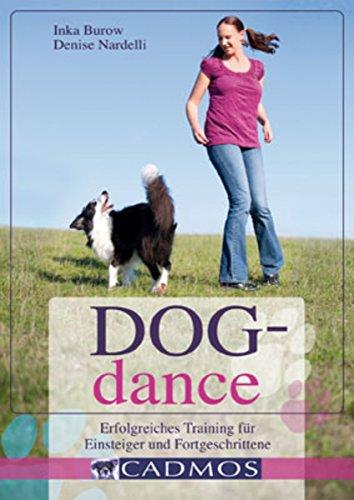 Dogdance: Erfolgreiches Training für Einsteiger und Fortgeschrittene (Hundesport)