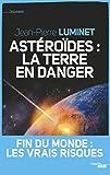 Astéroïdes : la Terre en danger (DOCUMENTS)