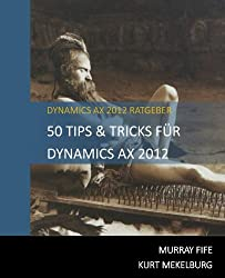 50 Tips & Tricks Für Dynamics AX 2012