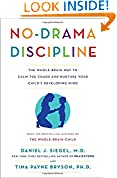 #4: No-Drama Discipline: The Whole-Brain Way to Calm the Chaos and Nurture Your Child's Developing Mind