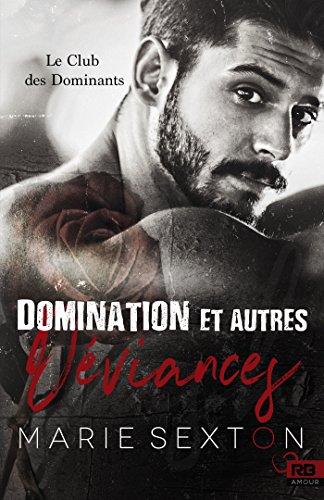 Domination et autres déviances: Le Club des Dominants, T1