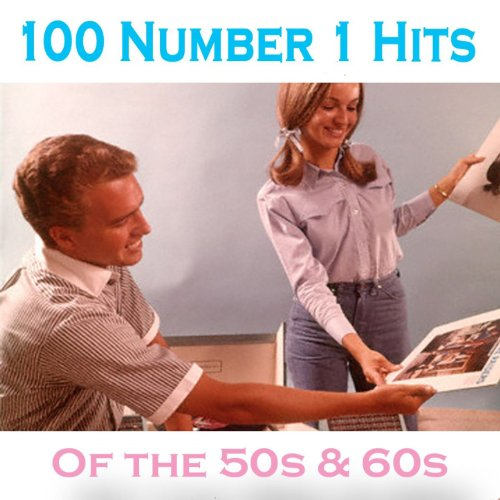 100 No.1 Hits of the 50s & 60s