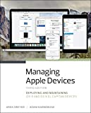 Managing Apple Devices: Deploying and Maintaining iOS 9 and OS X El Capitan Devices (English Edition)