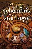 Das Geheimnis von Santiago: Historischer Roman bei Amazon kaufen