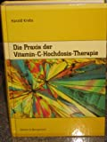 Praxis der Vitamin-C-Hochdosis-Therapie