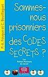 Sommes-nous prisonniers des codes secrets ? par Fouque