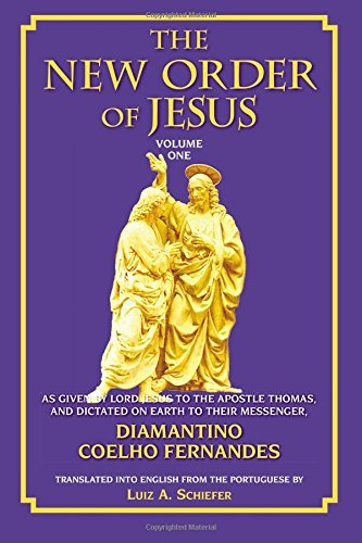 The New Order of Jesus: Vol 1: As Given by the Apostle Thomas and Dictated on Earth to Their Messenger: As Given by Lord Jesus to the Apostle Thomas, and Dictated on Earth to Their Messenger v. 1 by Luiz Schiefer (2006-07-06)