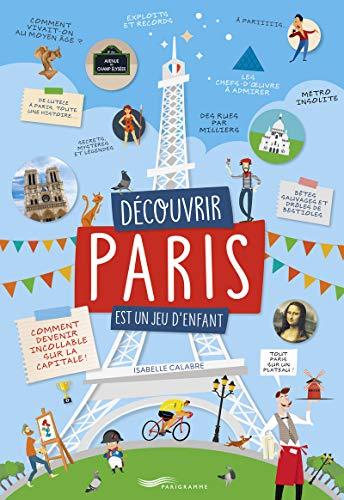 Découvrir Paris est un jeu d'enfant par Isabelle Calabre