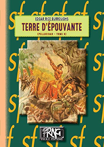 Terre d'épouvante: (cycle de Pellucidar n° 6) (SF) par Edgar Rice Burroughs