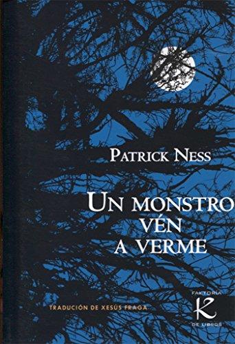 Un monstro vén a verme (Narrativa K) por Patrick Ness