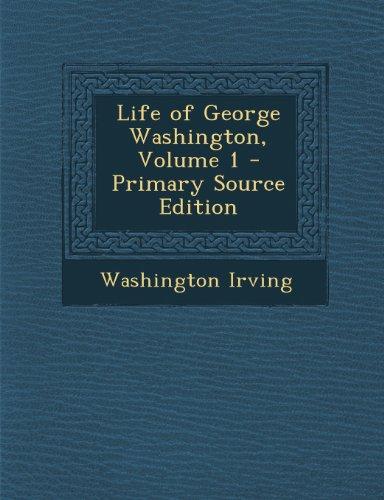 Life of George Washington, Volume 1