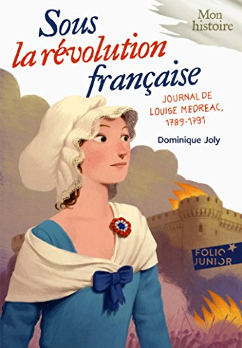 Sous la Rvolution franaise: Journal de Louise Mdrac, 1789-1791