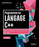 Programmer en langage C++: Couvre les versions C++11, C++14 et C++17 de la norme (Noire) (French Edition)